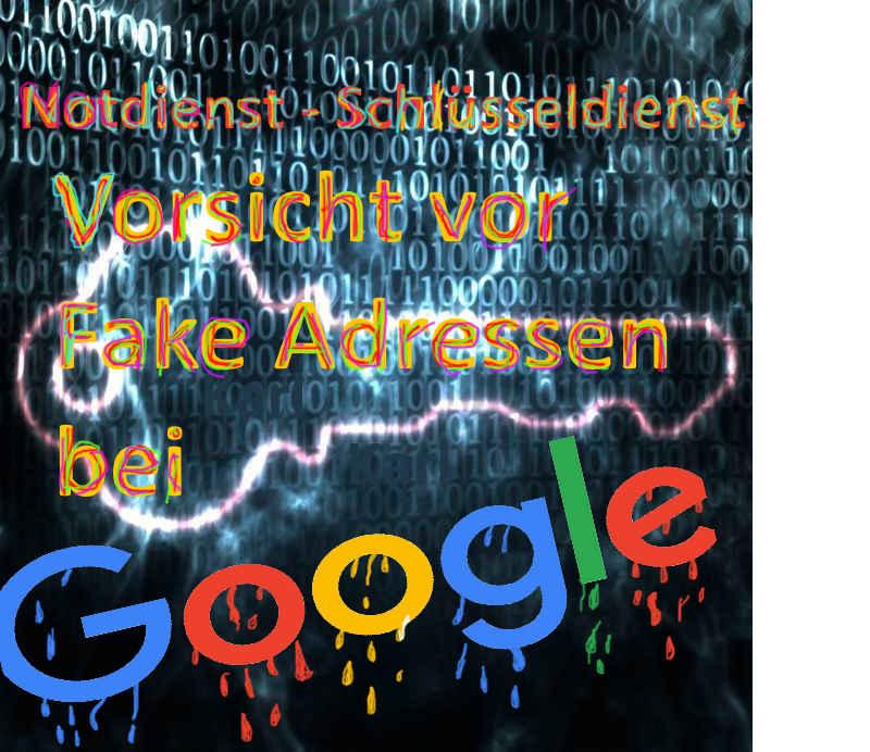 Google Fake Adressen - Vorsicht an alle die einen Schlüsseldinest suchen - Falsche Adressen überall